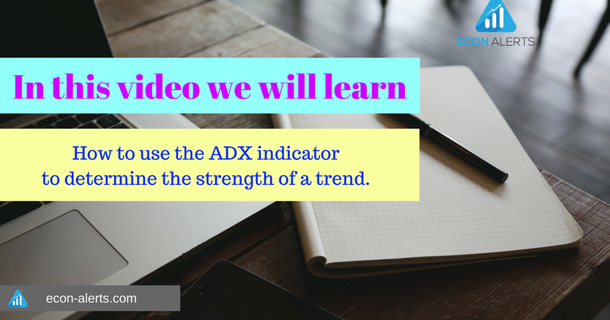ADX indicator - Econ Alerts