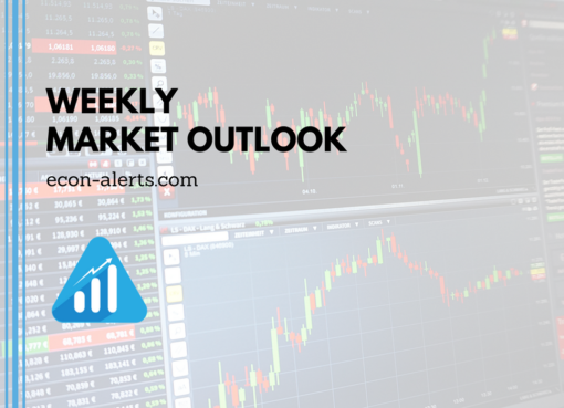Weekly Market Outlook | Econ Alerts